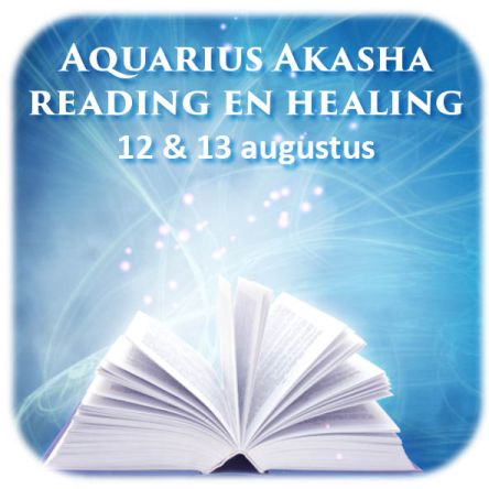 Aquarius Akasha Reading en Healing workshop