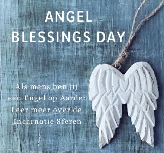 Angel Blessings Day 2020 Incarnatie sferen, wie ben jij als Engel op Aarde?