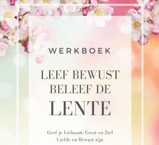Lente Werkboek Leef Bewust Beleef de Lente